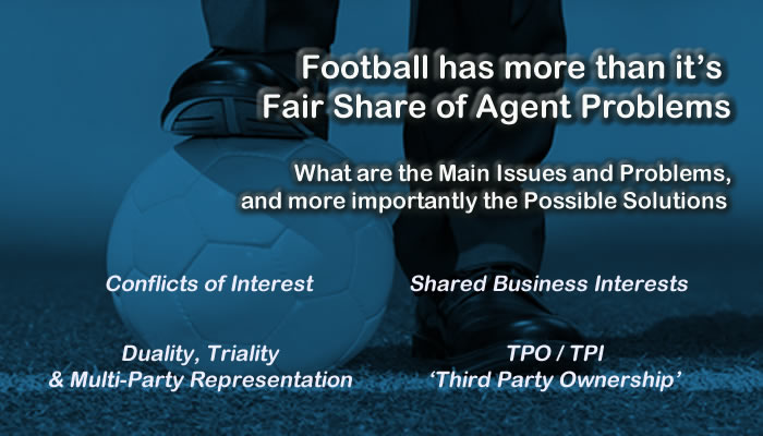 Football has more than it's fair share of agent problems. What are the main issues and problems, and more importantly the possible solutions.