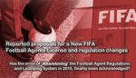 Reported proposals for new FIFA Football Agents License and regulation changes