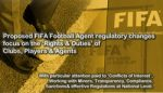 Proposed FIFA Football Agent regulatory changes Focus on the 'Rights & Duties' of Clubs, Players and Agents